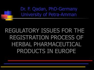 REGULATORY ISSUES FOR THE REGISTRATION PROCESS OF HERBAL PHARMACEUTICAL PRODUCTS IN EUROPE