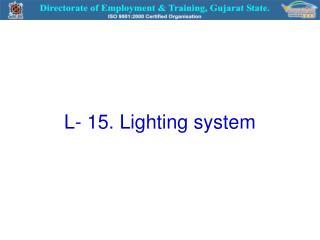L- 15. Lighting system