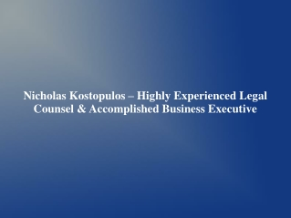 Nicholas Kostopulos – Highly Experienced Legal Counsel