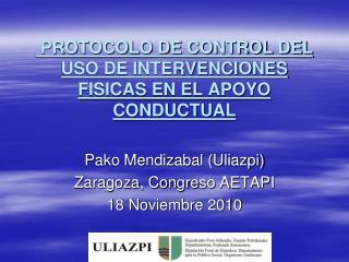 PROTOCOLO DE CONTROL DEL USO DE INTERVENCIONES FISICAS EN EL APOYO CONDUCTUAL