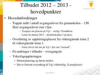 Tilbudet 2012   2013 - hovedpunkter