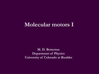 Molecular motors I