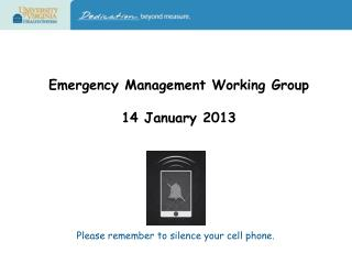 Emergency Management Working Group  14 January 2013