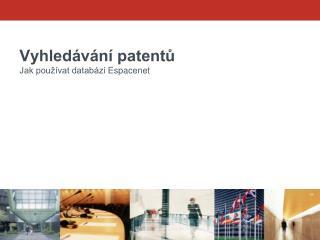 Vyhled v n  patentu Jak pou  vat datab zi Espacenet