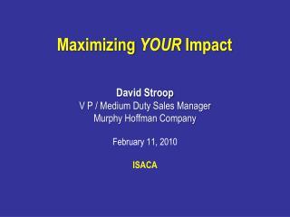 Maximizing YOUR Impact