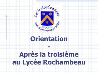 Orientation - Apr s la troisi me au Lyc e Rochambeau