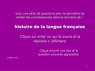 Voici une s rie de questions pour te permettre de v rifier tes connaissances dans le domaine de l    histoire de la lang