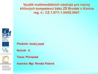 Vyu it  multimedi ln ch n stroju pro rozvoj  kl cov ch kompetenc    ku Z  Brodek u Konice reg. c.: CZ.1.07