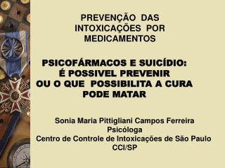 PSICOF RMACOS E SUIC DIO:                                 POSSIVEL PREVENIR                                           OU