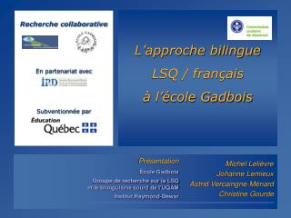 L approche bilingue LSQ