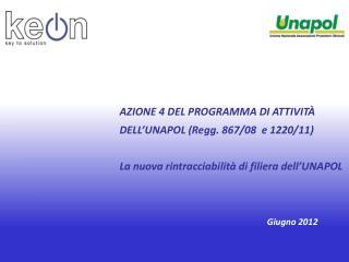 AZIONE 4 DEL PROGRAMMA DI ATTIVIT  DELL UNAPOL Regg. 867