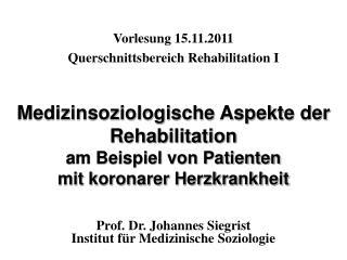 Medizinsoziologische Aspekte der Rehabilitation am Beispiel von Patienten  mit koronarer Herzkrankheit