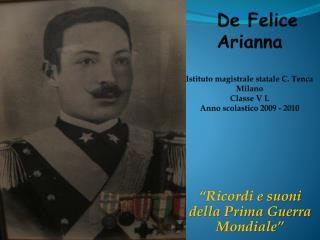 De Felice Arianna  Istituto magistrale statale C. Tenca  Milano Classe V L Anno scolastico 2009 - 2010