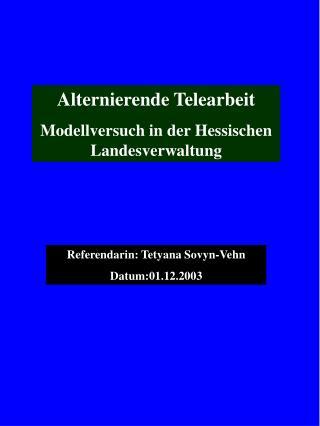 Alternierende Telearbeit  Modellversuch in der Hessischen Landesverwaltung