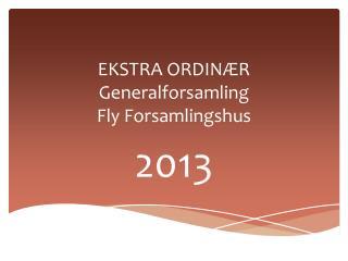 EKSTRA ORDIN R Generalforsamling  Fly Forsamlingshus