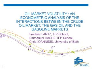 OIL MARKET VOLATILITY : AN ECONOMETRIC ANALYSIS OF THE INTERACTIONS BETWEEN THE CRUDE OIL MARKET, THE GAS OIL AND THE GA