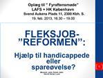 Opl g til   Fyraftensm de  LAFS  HK K benhavn Svend Aukens Plads 11, 2300 Kbh. S. 19. feb. 2013, 16.30   19.00