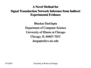 A Novel Method for Signal Transduction Network Inference from Indirect Experimental Evidence  Bhaskar DasGupta Departmen