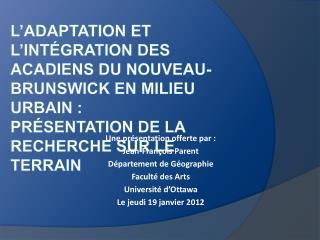 L adaptation et l int gration des Acadiens du Nouveau-Brunswick en milieu urbain :  Pr sentation de la recherche sur le
