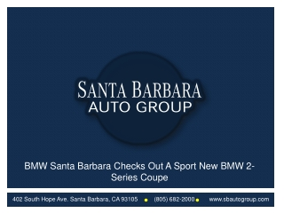 BMW Santa Barbara Checks Out A Sport New BMW 2 Series Coupe