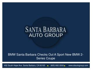 BMW Santa Barbara Checks Out A Sport New BMW 2 Series Coupe