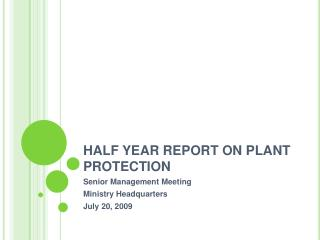 HALF YEAR REPORT ON PLANT PROTECTION