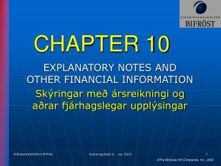 EXPLANATORY NOTES AND OTHER FINANCIAL INFORMATION Sk ringar me   rsreikningi og a rar fj rhagslegar uppl singar