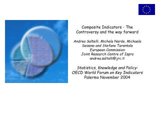 Composite Indicators - The Controversy and the way forward   Andrea Saltelli, Michela Nardo, Michaela Saisana and Stefan