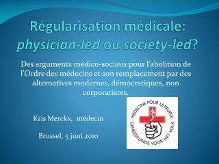 R gularisation m dicale: physician-led ou society-led