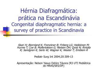 H rnia Diafragm tica: pr tica na Escandin via Congenital diaphragmatic hernia: a survey of practice in Scandinavia