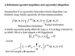 A Boltzmann-egyenlet megold sa nem-egyens lyi  llapotban