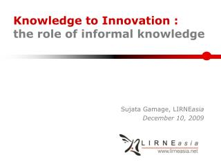 Knowledge to Innovation :  the role of informal knowledge