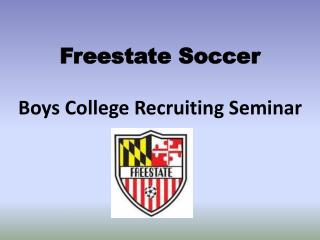 Freestate Soccer  Boys College Recruiting Seminar