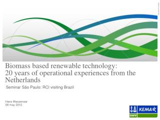 Biomass based renewable technology:  20 years of operational experiences from the Netherlands