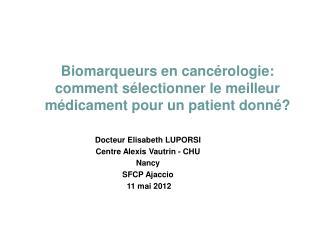 Biomarqueurs en canc rologie: comment s lectionner le meilleur m dicament pour un patient donn