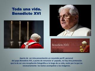 Toda una vida. Benedicto XVI