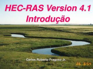 HEC-RAS Version 4.1 Introdu  o
