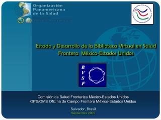 Estado y Desarrollo de la Biblioteca Virtual en Salud  Frontera  M xico-Estados Unidos