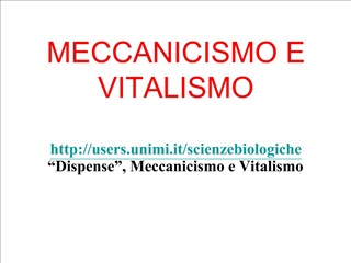 MECCANICISMO E VITALISMO  users.unimi.it