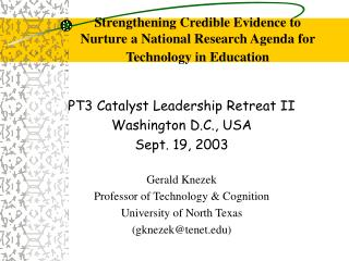 Strengthening Credible Evidence to  Nurture a National Research Agenda for Technology in Education