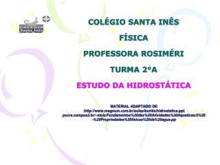 COL GIO SANTA IN S  F SICA  PROFESSORA ROSIM RI  TURMA 2 A   ESTUDO DA HIDROST TICA