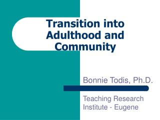 Transition into Adulthood and Community