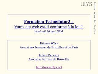 Formation Technofutur3 :  Votre site web est-il conforme   la loi   Vendredi 28 mai 2004