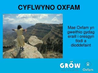 CYFLWYNO OXFAM