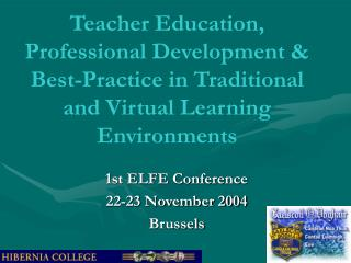 Teacher Education, Professional Development  Best-Practice in Traditional and Virtual Learning Environments