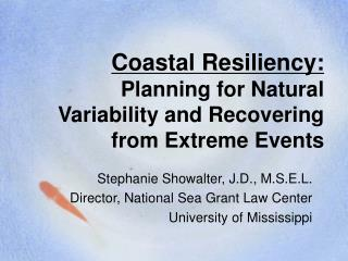 Coastal Resiliency:  Planning for Natural Variability and Recovering from Extreme Events