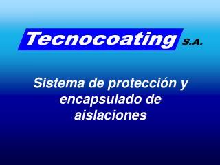 Sistema de protecci n y encapsulado de  aislaciones