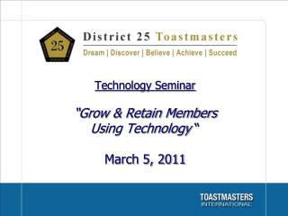 Technology Seminar   Grow  Retain Members Using Technology    March 5, 2011
