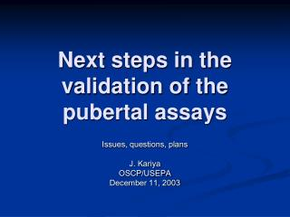 Questions on Pubertal Assay for the EDMVS