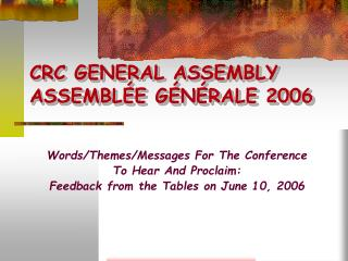 CRC GENERAL ASSEMBLY  ASSEMBL E G N RALE 2006